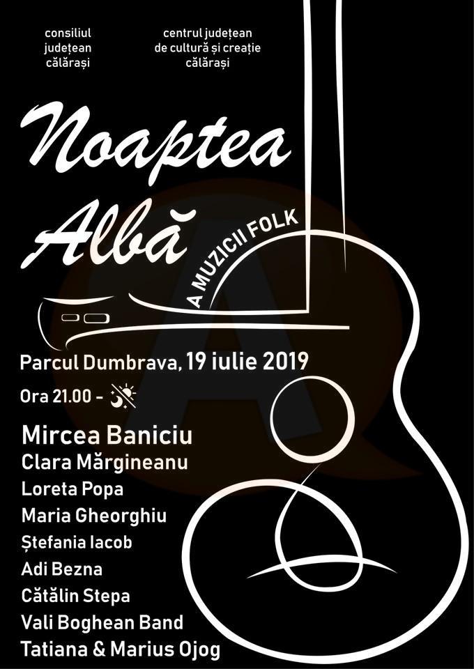 """Vineri, 19 iulie, sunteți așteptați la """"NOAPTEA ALBĂ A MUZICII FOLK"""""""