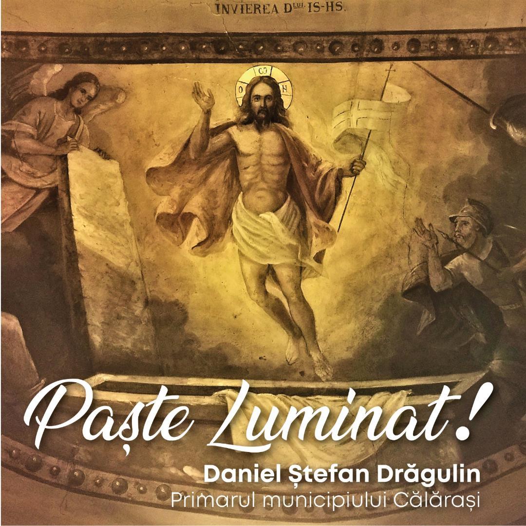 """Primarul Daniel Ștefan Drăgulin:,,Paște Luminat!"""""""